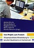 Vom Projekt zum Produkt: Wissenschaftliche Weiterbildung für beruflich Qualifizierte an Hochschulen