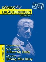 A Rose for Emily von William Faulkner & Driving Miss Daisy von Alfred Uhry. Textanalyse und Interpretationshilfe. Alle erforderlichen Infos für Abitur, Matura, Klausur und Referat