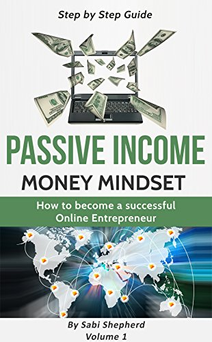 Passive Income: How to become a successful Online Entrepreneur: Money Mindset (Volume 1) (English Edition) por Sabi Shepherd