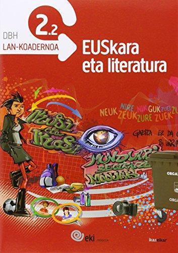 EKI DBH 2. Euskara eta Literatura 2. Lan-koadernoa 2.2 (EKI 2) - 9788415586500 por Batzuen artean