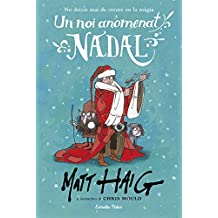 Un noi anomenat Nadal: Il·lustracions de Chris Mould (Catalan Edition)