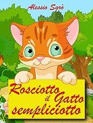 Rosciotto il gatto sempliciotto (Favola illustrata Vol. 4)