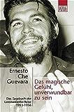 Das magische Gefühl, unverwundbar zu sein: Das Tagebuch der Lateinamerika-Reise 1953-1956 (KiWi)
