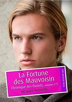 La Fortune des Mauvoisin (érotique gay): Chronique des Forests, volume n°1 par [Delaville, Jacques]