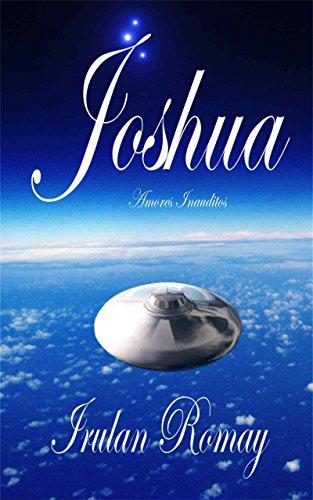 Joshua (Amores Inauditos nº 3) por Irulan Romay