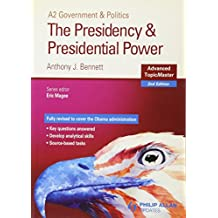 The Presidency and Presidential Power Advanced Topic Master 2nd Edition (Advanced Topicmasters)