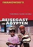 Reisegast in Ägypten - Fremde Kulturen verstehen und erleben - Reinhild M. von Brunn