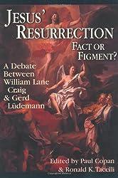 Jesus' Resurrection: Fact or Figment? - A Debate Between William Lane Craig and Gerd Ludemann