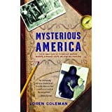 Mysterious America: The Ultimate Guide to the Nation's Weirdest Wonders, Strangest Spots, and Creepiest Creatures (English Edition)