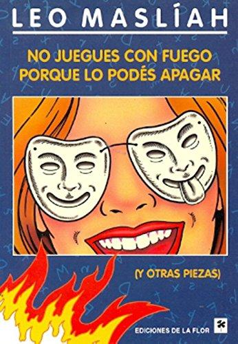 No juegues con fuego porque lo podes apagar/Do not play with fire because you can blow out