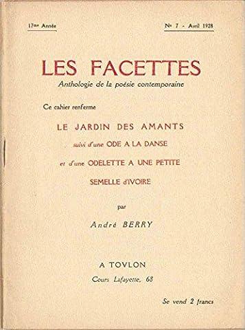 Les Facettes - Anthologie de la poésie contemporaine - 17ème année - numéro 7 - Avril 1928 : Le Jardin des amants suivi d'une Ode à la danse et d'une odelette à une petite semelle d'ivoire par André