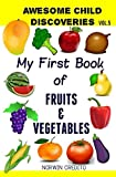 Awesome Child Discoveries: My First Book of Fruits and Vegetables Vol.5