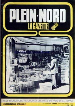 PLEIN NORD LA GAZETTE du 01/08/1977 - P. GARCETTE - JEAN DUMOULIN - DESCAMPS - DESREUMAUX - LE PERE MARTIN PAR BEYLARD - H. BEYLARD - L'AVENTURE DU FAUX BAUDUIN DE CONSTANTINOPLE PAR DEGREMONT - DE LAMATINE PAR PLUVINAGE - L'OBELISQUE DE FONTENOY PAR DELSALLE - CL. HODEN - BENOIT LABRE PAR GAILLARD - LE COUVENT DES CARMES PAR VASSEUR - DE SAINT-MARTIN A SAINT ELOI PAR LECERLCQ - RENE BERTELOOT - G. CRIEL - VAN PELT