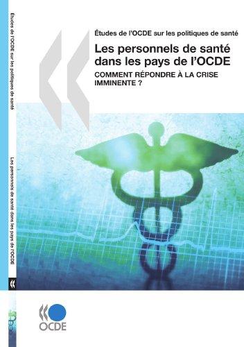 Études de l'OCDE sur les politiques de santé Les personnels de santé dans les pays de l'OCDE : Comment répondre à la crise imminente ?