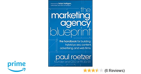 The marketing agency blueprint the handbook for building hybrid the marketing agency blueprint the handbook for building hybrid pr seo content advertising and web firms amazon paul roetzer 9781118131367 malvernweather Image collections