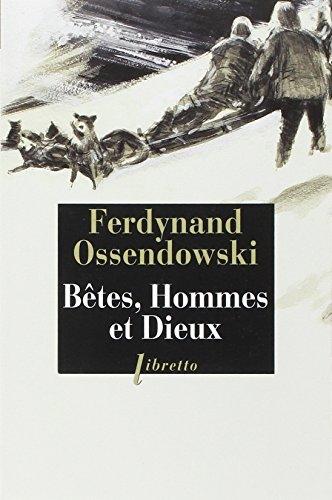 Bêtes, hommes et dieux : A travers la mongolie interdite (1920-1921) par Ferdynand Ossendowski
