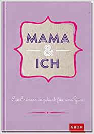 Mama und ich: Ein Erinnerungsbuch für zwei GROH Erinnerungsalbum: Joachim Groh