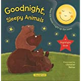 Goodnight, Sleepy Animals: A Nightlight Book (Mom's Choice Awards Winner and Moonbeam Children's Book Awards Winner!)
