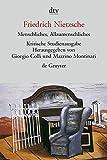 Menschliches, Allzumenschliches, I und II. Herausgegeben von G. Colli und M. Montinari.