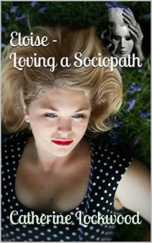 Eloise - Loving a Sociopath (English Edition)