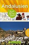 Reiseführer Andalusien: Zeit für das Beste. Highlights, Geheimtipps und Wohlfühladressen. Reiseführer mit Sehenswürdigkeiten in Südspanien, Malaga und Sevilla und mit praktischer Andalusien-Karte - Andrea Hoffmann