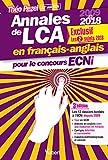 Annales de LCA en français-anglais pour le concours ECNi - 2009 à 2018 : en exclusivité les 2 sujets 2018...