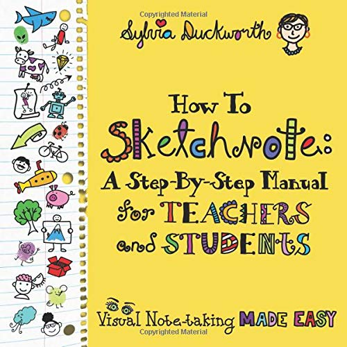 How to Sketchnote: A Step-by-Step Manual for Teachers and Students por Sylvia Duckworth