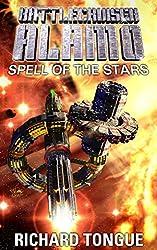 Battlecruiser Alamo: Spell of the Stars (English Edition)