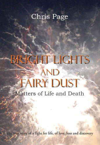 Bright Lights and Fairy Dust: Matters of Life and Death (English Edition) por Chris Page