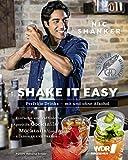 Shake it easy: Perfekte Drinks - klassisch bis trendy - Einfache und raffinierte Aperitifs, Cocktails, Mocktails, Longdrinks - Klassiker und Trends