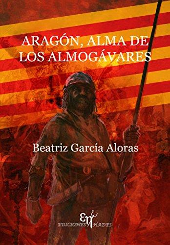 Aragón, alma de los Almogávares par Beatriz García Aloras