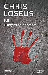 Bill. Dangereuse innocence