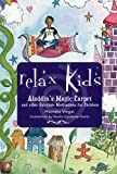 eBook Gratis da Scaricare Relax Kids Aladdin s Magic Carpet Let Snow White The Wizard of Oz and Other Fairytale Characters Show You and Your Child how to Meditate and Relax by Marneta Viegas 2015 02 07 (PDF,EPUB,MOBI) Online Italiano