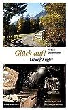 Glück auf! Erzweg Kupfer: Wanderungen und Bergbaugeschichten