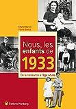 Nous, les enfants de 1933 : De la naissance à l'âge adulte