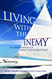 Living With the Enemy: An Exploration of Addiction & Recovery