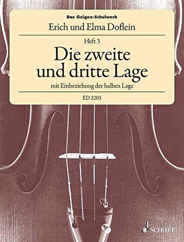 Das Geigen-Schulwerk: Die zweite und dritte Lage mit Einbeziehung der halben Lage. Band 3. Violine.