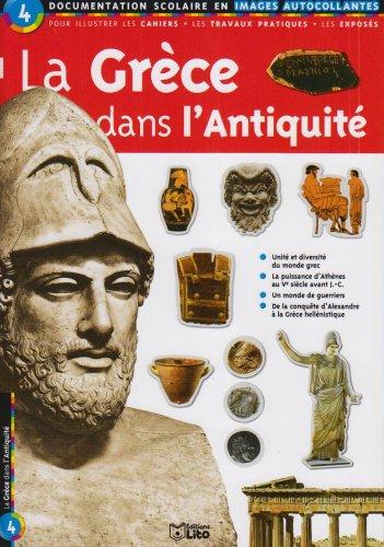 La Grèce dans l'Antiquité : Documentation scolaire en images autocollantes - Dès 7 ans par Collectif