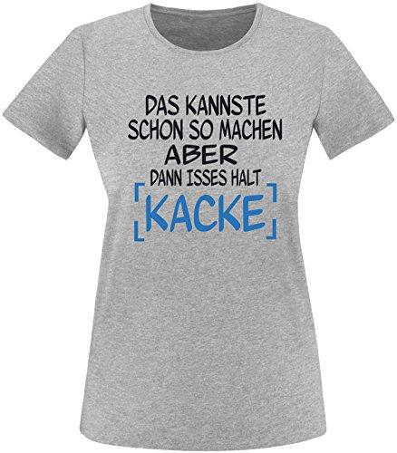EZYshirt® Das kannste schon so machen aber dann isses halt kacke Damen Rundhals T-Shirt Grau/ Schwarz/ Blau