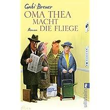 Oma Thea macht die Fliege: Roman
