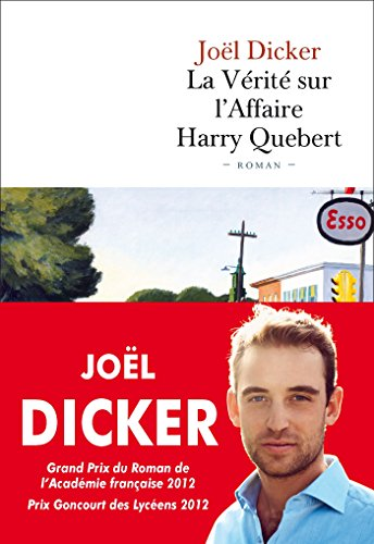 La vérité sur l'affaire Harry Quebert : roman