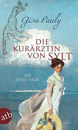 Preisvergleich Produktbild Die Kurärztin von Sylt: Die Insel-Saga
