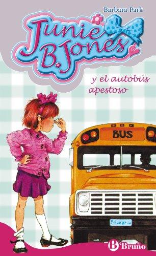 Junie B. Jones y el autobús apestoso (Castellano - A Partir De 6 Años - Personajes Y Series - Junie B. Jones) por Barbara Park