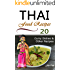 Thai Food Recipes: 20 Thai Curry Dishes and Other Thai Cookbook Recipes (Thai Cuisine, Thai Food, Thai Cooking, Thai Meals, Thai Kitchen, Thai Recipes, Thai Curry, Thai Dishes)