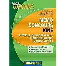 Mémo Concours Kiné : Physique, Chimie générale, Chimie organique, Mathématiques (French Edition)
