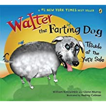 Walter the Farting Dog: Trouble At the Yard Sale by William Kotzwinkle, Glenn Murray (2006) Paperback