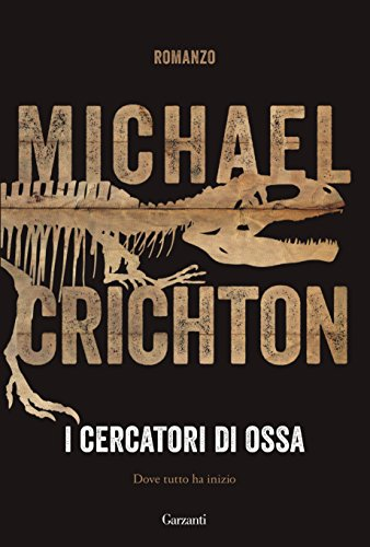 I cercatori di ossa di [Crichton, Michael]