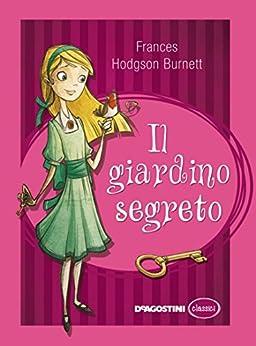 Il giardino segreto (Classici) di [Burnett, Frances H.]