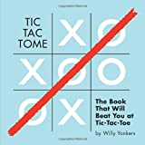 Tic Tac Tome: The Autonomous Tic Tac Toe Playing Book by Willy Yonkers (2014-06-10)