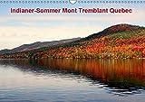 Indianer-Sommer Mont Tremblant Quebec (Wandkalender 2019 DIN A3 quer): Die schönste Jahreszeit in Kanada, in der sich die Ahornwälder in feuerrote ... (Monatskalender, 14 Seiten ) (CALVENDO Natur)